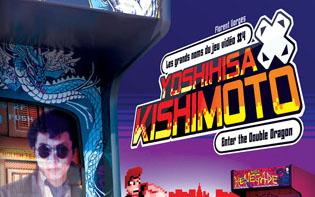 [Pré-co] Yoshihisa Kishimoto : Enter The Double Dragon
